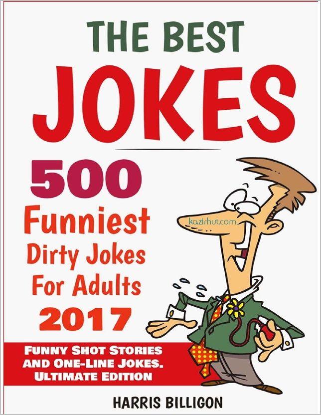 The Best <b>Jokes</b> - 500 Funniest Dirty <b>Jokes</b> For Adults 2017 <b>Funny</b> ...