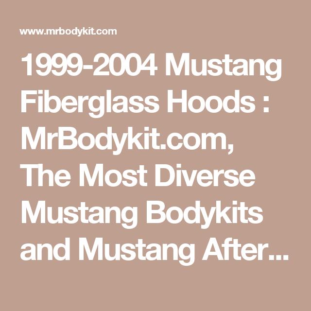 Mustang Fiberglass Hoods Mrbodykit Com The Most Diverse Mustang Bodykits