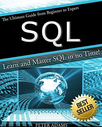 SQL: The Ultimate Guide From Beginner To Expert - Learn And