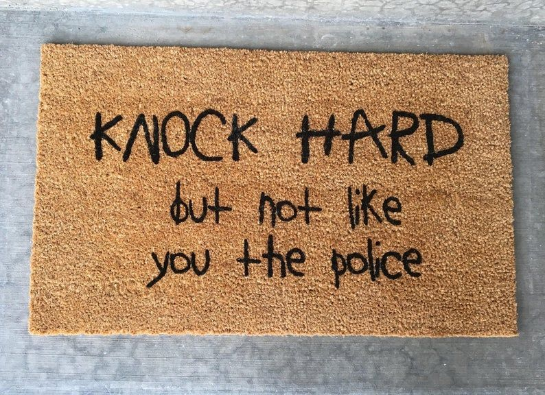 Knock Hard But Not Like You The Police Welcome Mat Funny Etsy Funny Doormats Funny Housewarming Gift Door Mat