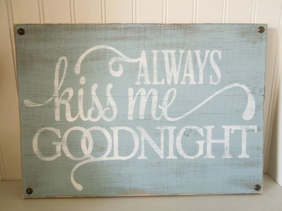 Always Kiss Me Goodnight Wood Sign Wood Signs Barn Wood Signs