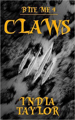 Claws bite me book 4 ebook india taylor amazon kindle claws bite me book 4 ebook india taylor amazon fandeluxe PDF