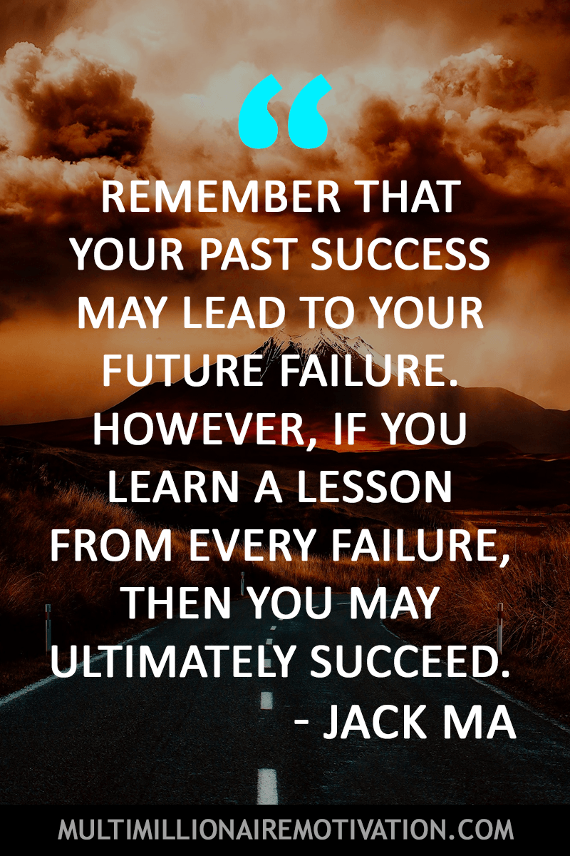 Remember That Your Past Success May Lead To Your Future Failure However If You Learn A L Failure Quotes Motivation Failure Quotes Success And Failure Quotes