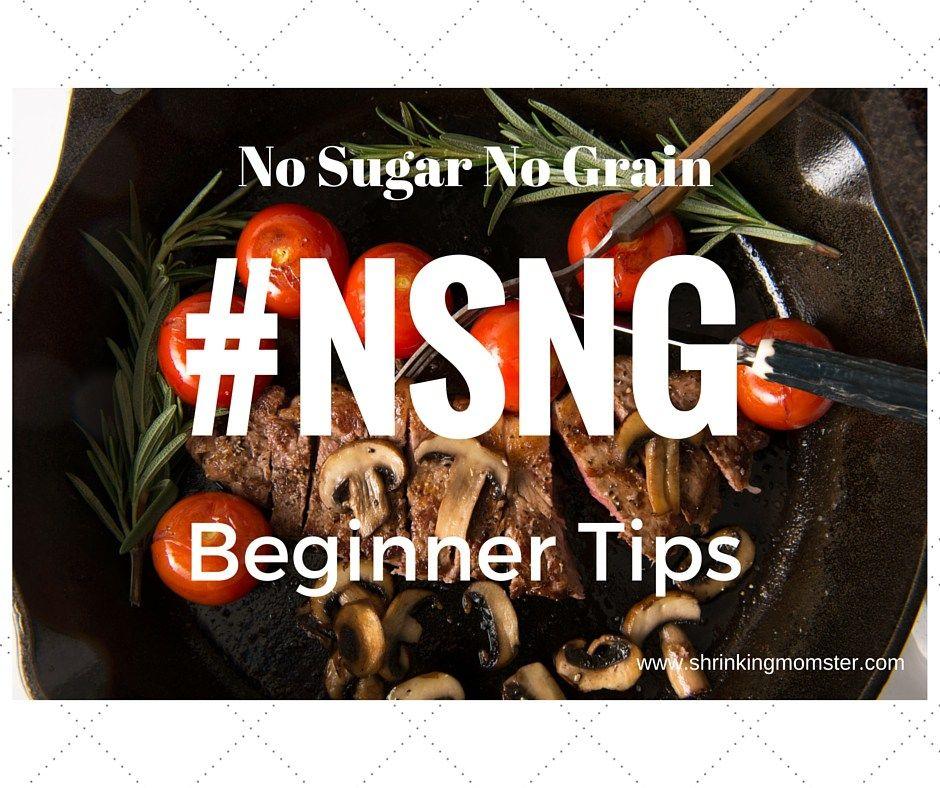 Starting NSNG (No Sugars No Grains):  WEEK 1
