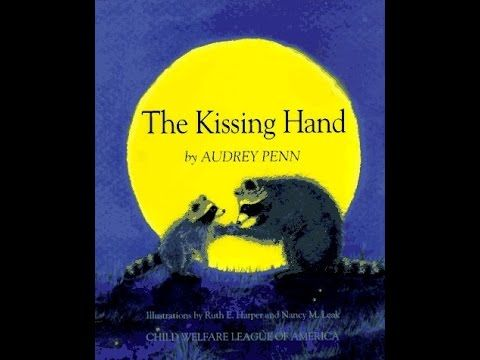 The Kissing Hand Youtube The Kissing Hand Read Aloud Picture Book