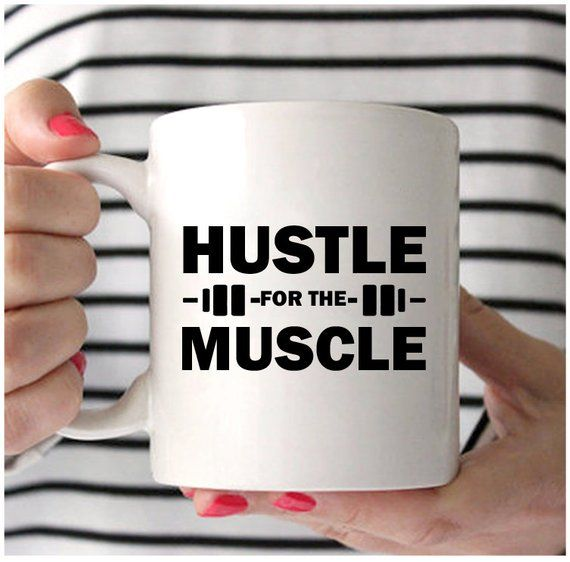 Weight Lifting Coffee Mug Hustle For The Muscle Lift