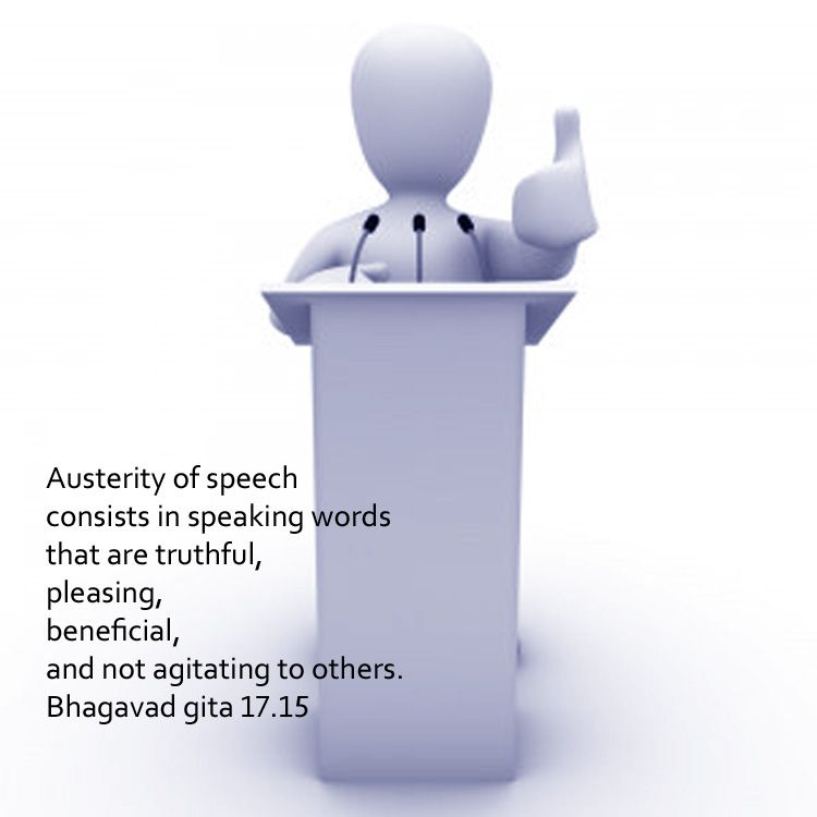Austerity of speech consists in speaking words that are truthful, pleasing, beneficial, and not agitating to others