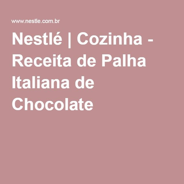 Nestlé | Cozinha - Receita de Palha Italiana de Chocolate