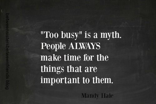 17 Best Too Busy Quotes On Pinterest: #quote Between Sisters Between Friends: Too Busy