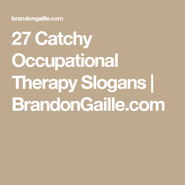 45 Catchy Occupational Therapy Slogans | OT info