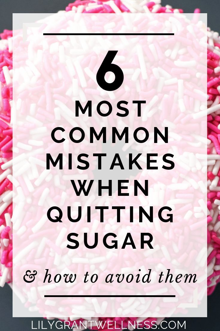 6 most common mistakes you're probably making when trying to quit sugar — Lily Grant Wellness Solutions #sugardetoxplan