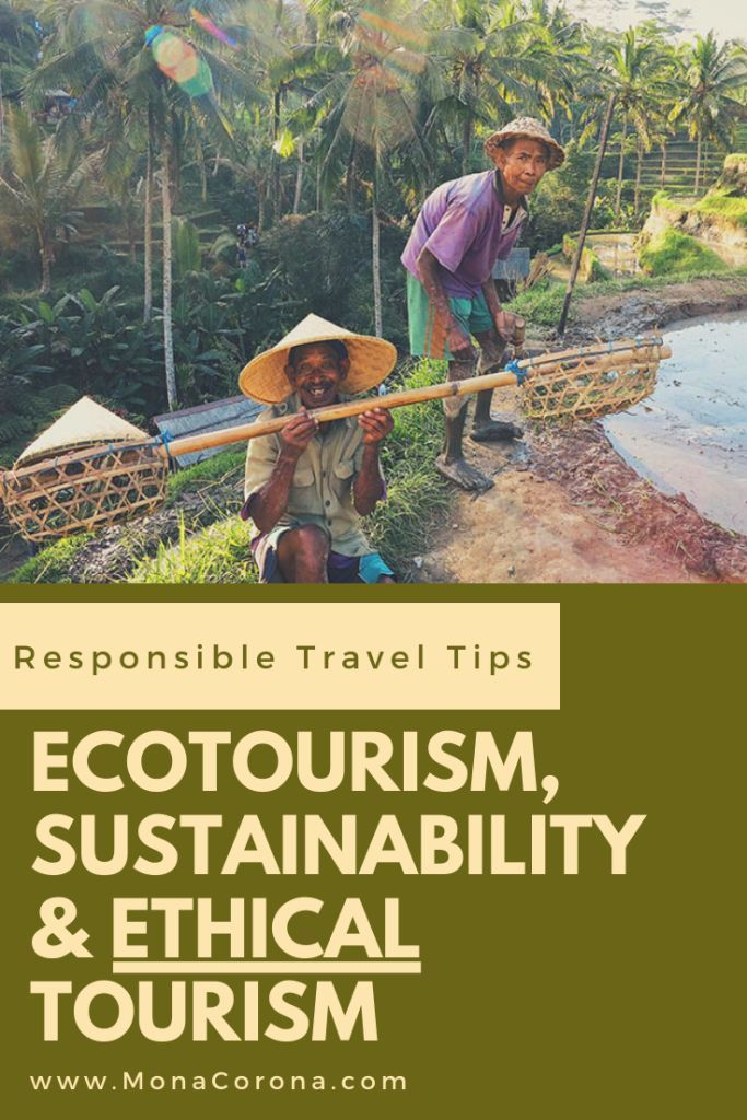 20 Tips for Being a Responsible Traveler in 2020: Ecotourism, Sustainability & Ethical Tourism Guide   MonaCorona.com   A Millennial-Luxury Travel Blog