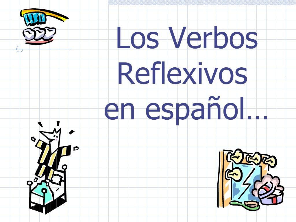 Reflexive Verbs Slideshow Reflexive Verbs Transition Words Teaching Schools [ 768 x 1024 Pixel ]