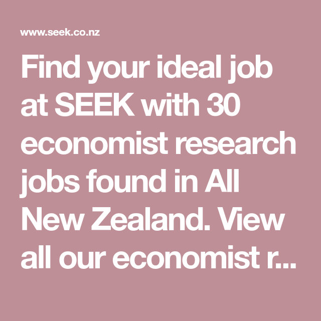 Find Your Ideal Job At Seek With 30 Economist Research Jobs Found In All New Zealand View All Our Economist Research Vacancies Now With New Job Economist Job
