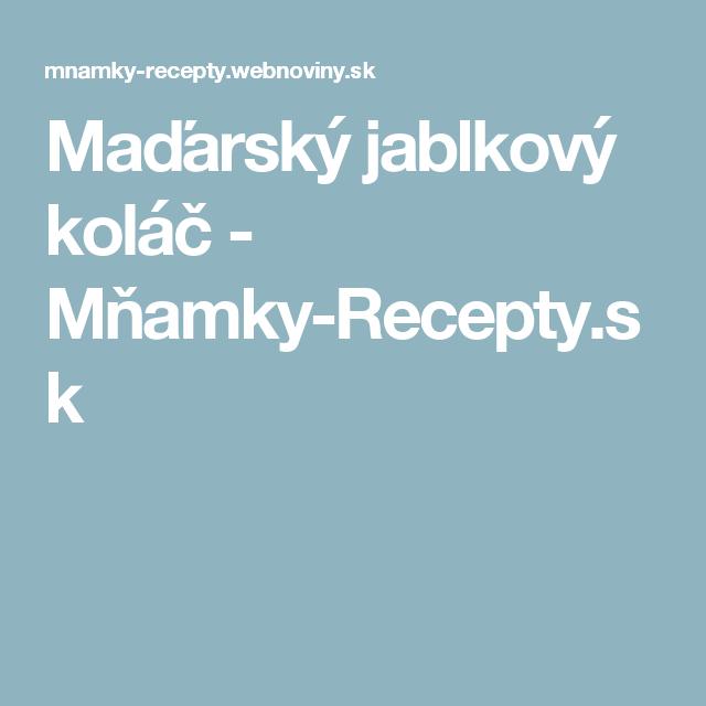 Maďarský jablkový koláč - Mňamky-Recepty.sk