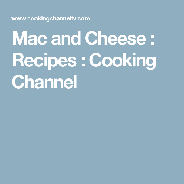 Mac and Cheese : Recipes : Cooking Channel