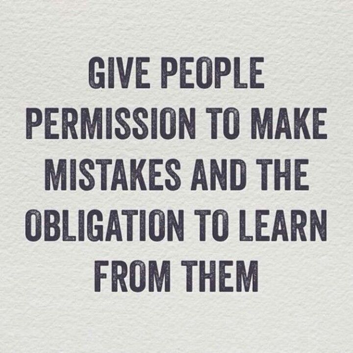 Mistakes will happen. It is what happens after the mistake that is important.