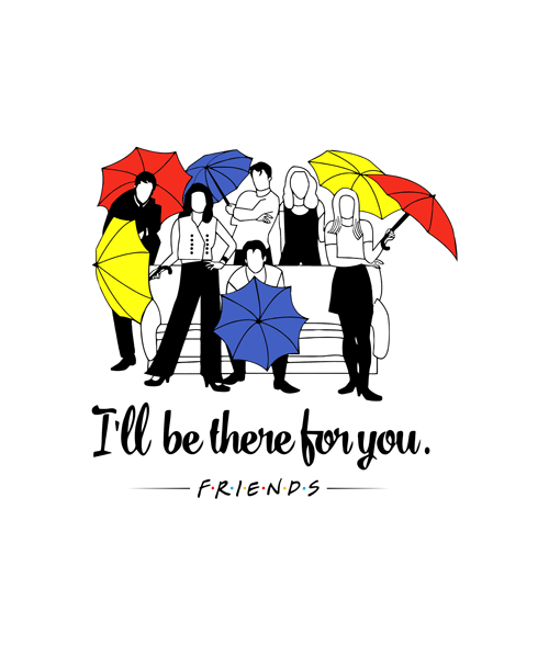 Friends I Ll Be There For You T Shirt Size Xs S M L Xl 2xl 3xl T Shirt Of The Day Tshirtsfever Friends Poster Friends Episodes Friends Wallpaper