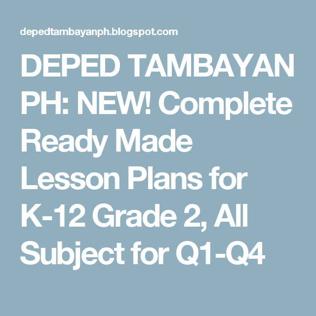 DEPED TAMBAYAN PH: NEW! Complete Ready Made Lesson Plans for