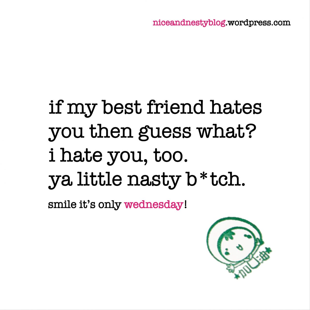I Hate My Best Friend Quotes | Quotes | Best friend quotes, Quotes