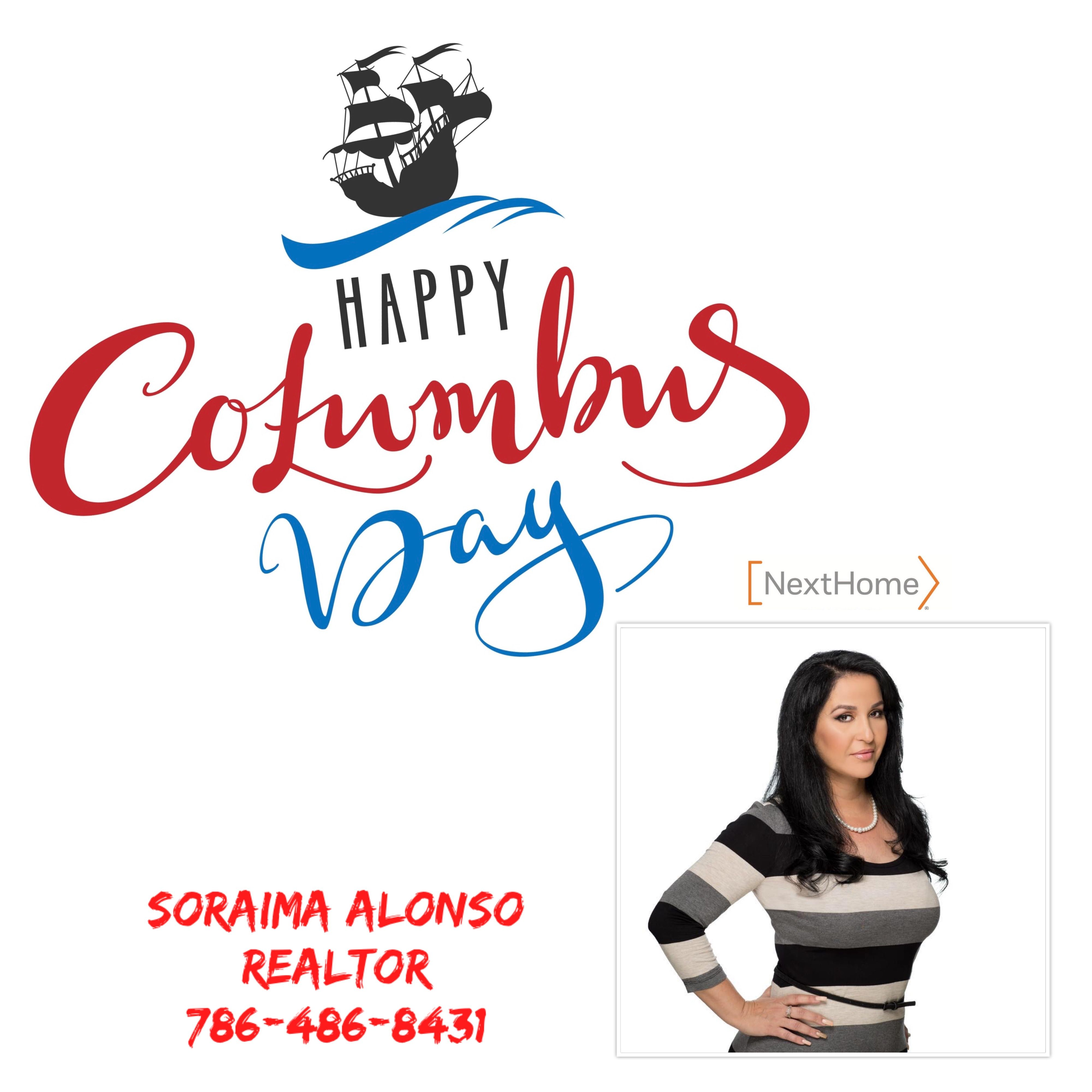 Good Morning We Should Celebrate Columbus Day By Letting Me Discover Your Next Home Buyers Sel I Love My Friends Miami Real Estate Beautiful Day