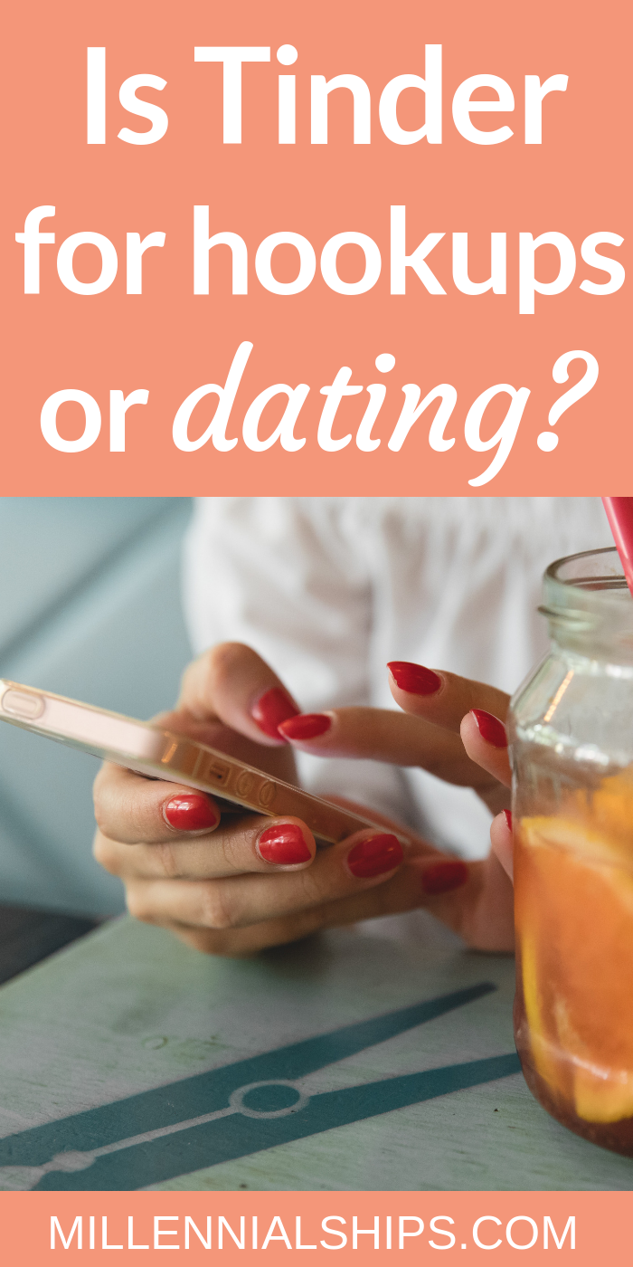 What is Tinder? Is Tinder for Hookups or Dating