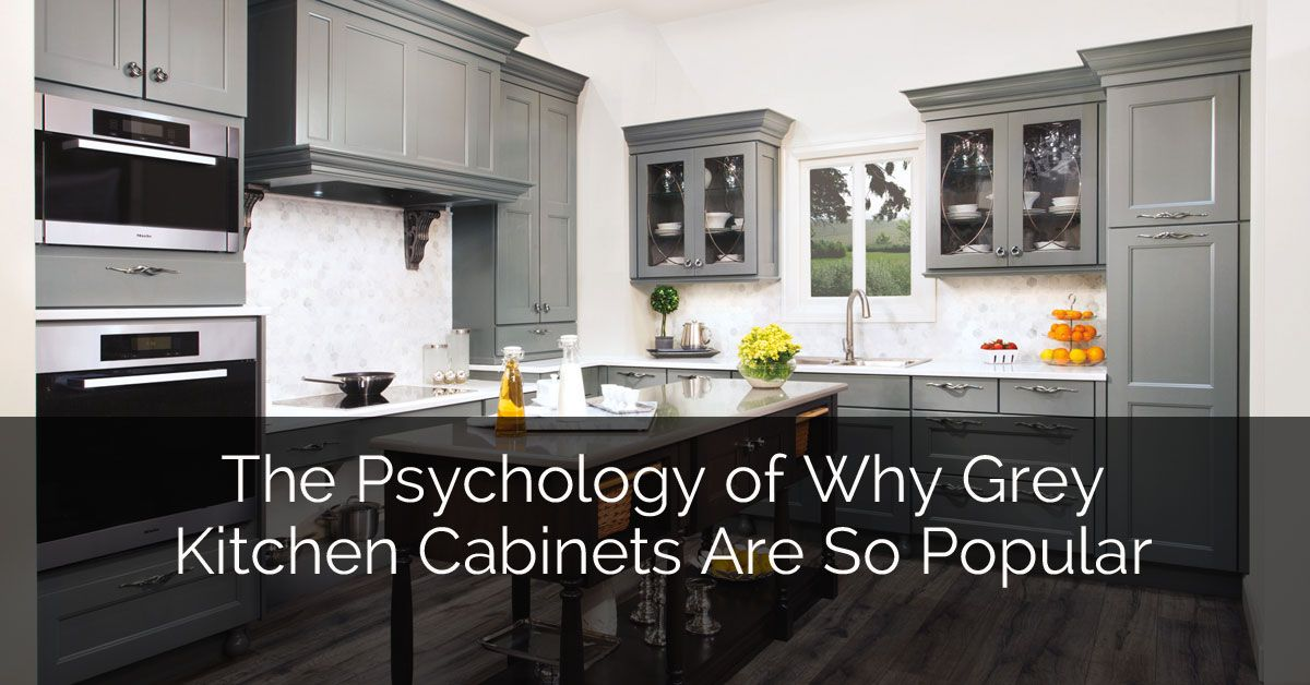 Best The Psychology Of Why Gray Kitchen Cabinets Are So Popular 400 x 300