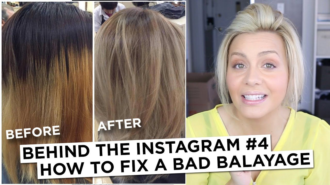 Behind The Instagram 4 How To Fix A Bad Balayage Balayage Hair Tutorial Balayage Balayage Hair
