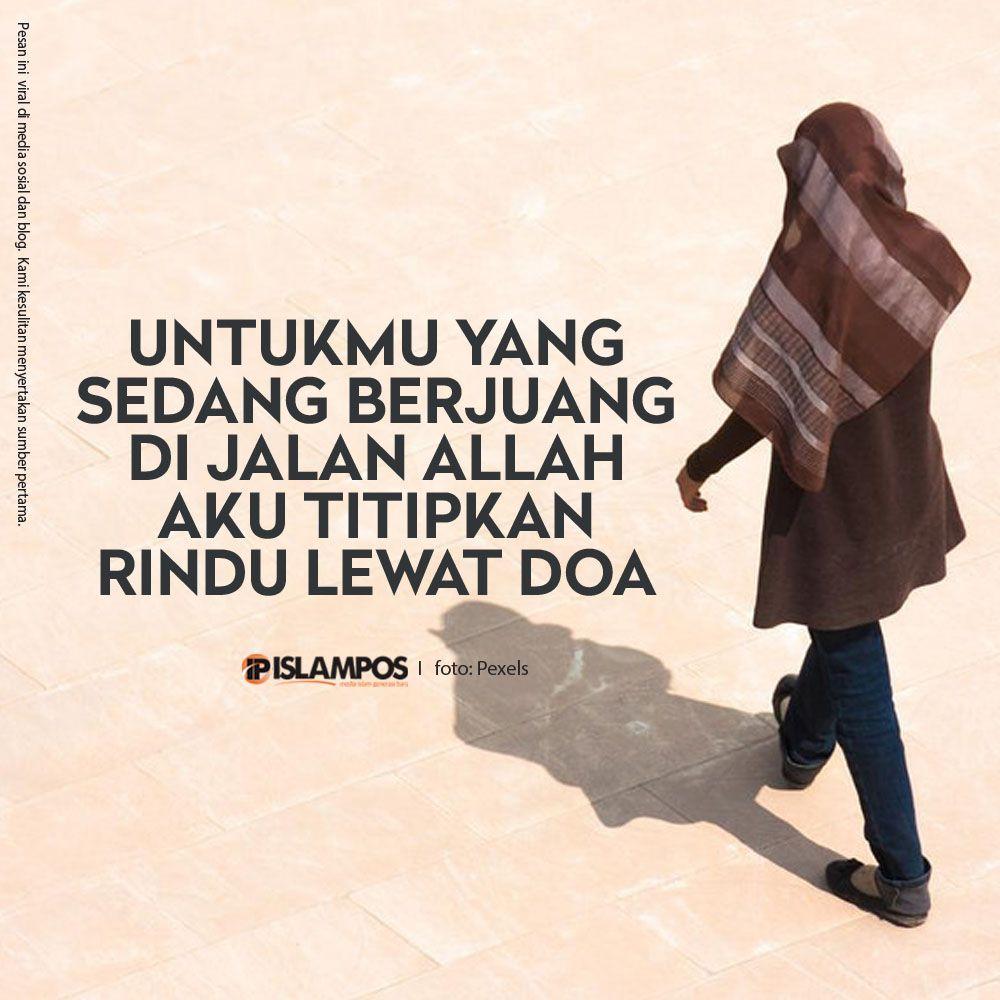 Untukmu Yang Sedang Berjuang Di Jalan Allah Islamic Quotes