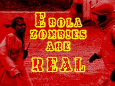 EBOLA ZOMBIES ARE REAL