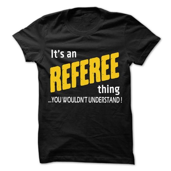 It is Referee Thing ... 99 Cool Job Shirt ! - #tshirt quotes #tshirt painting. TRY => https://www.sunfrog.com/LifeStyle/It-is-Referee-Thing-99-Cool-Job-Shirt-.html?68278