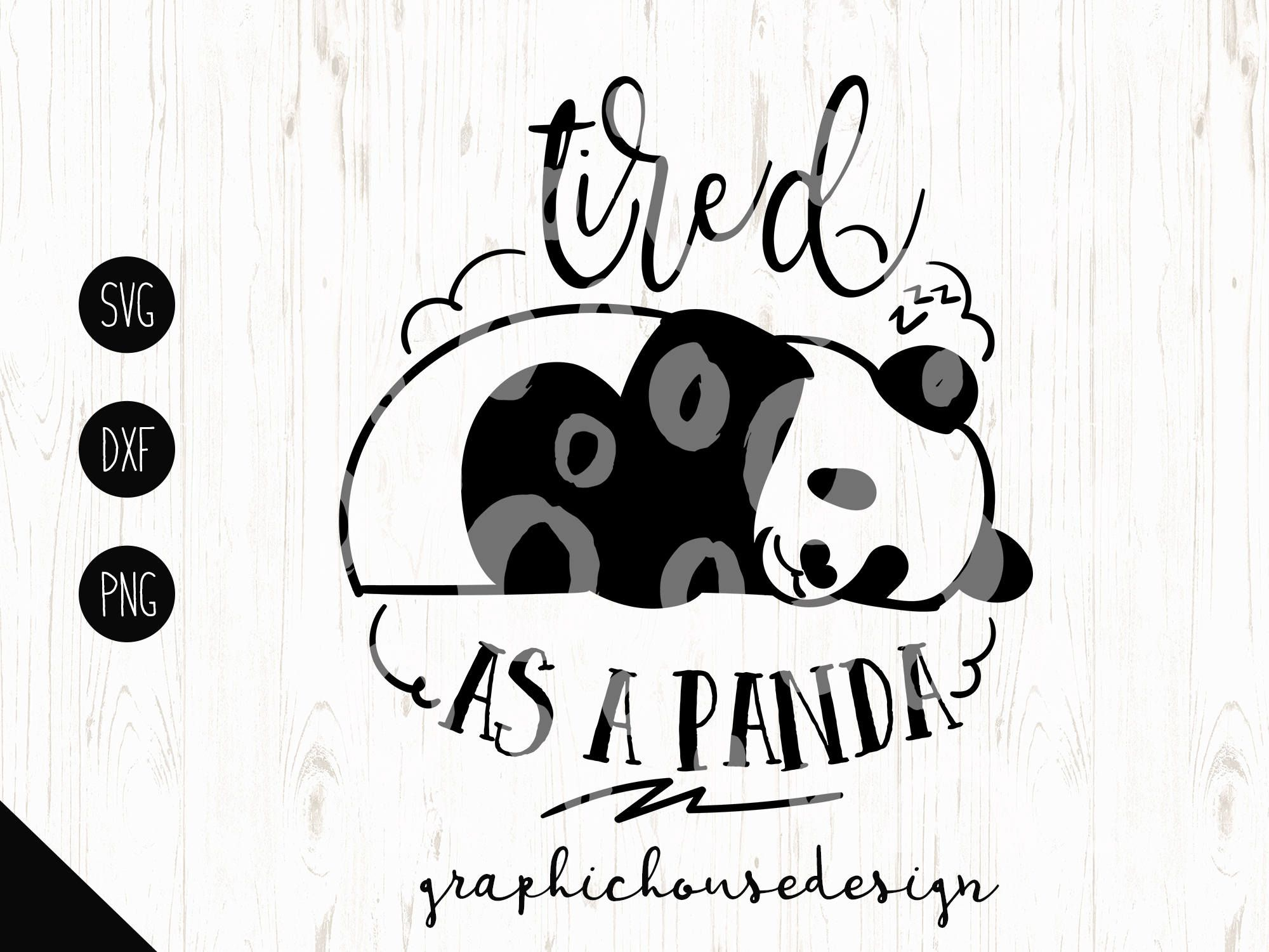 Panda Quotes Pets Svg Tired Svg Tired As Cutting File Panda Svg Sleeping