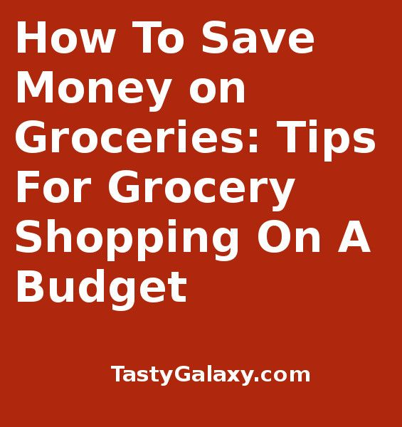 How to save money on groceries, learn about grocery shopping on a - simple budget
