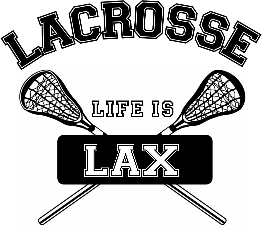 Lacrosse Is Life Life Is Lacrosse Lacrosse Party Lacrosse Mom Lacrosse [ 924 x 1047 Pixel ]