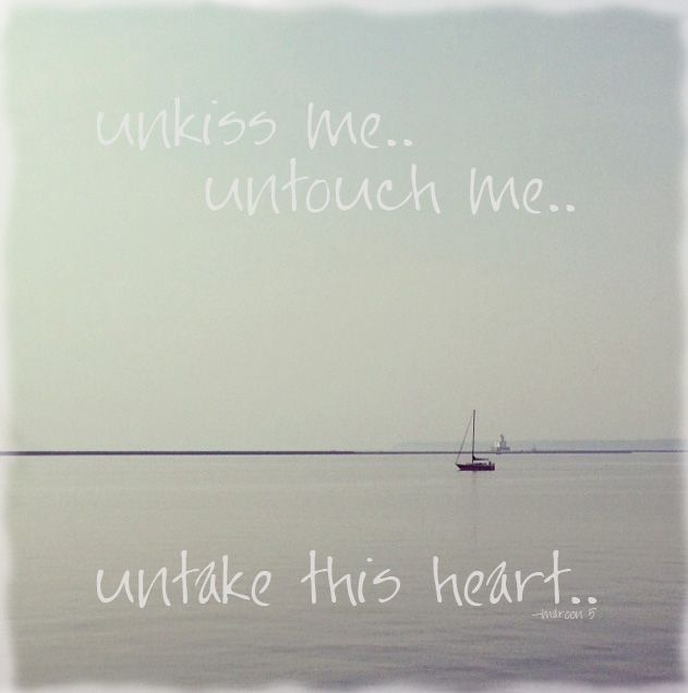 unkiss me untouch me untake this heart
