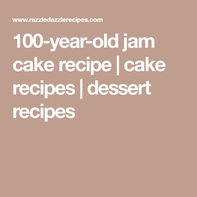 100-year-old jam cake recipe | cake recipes | dessert recipes