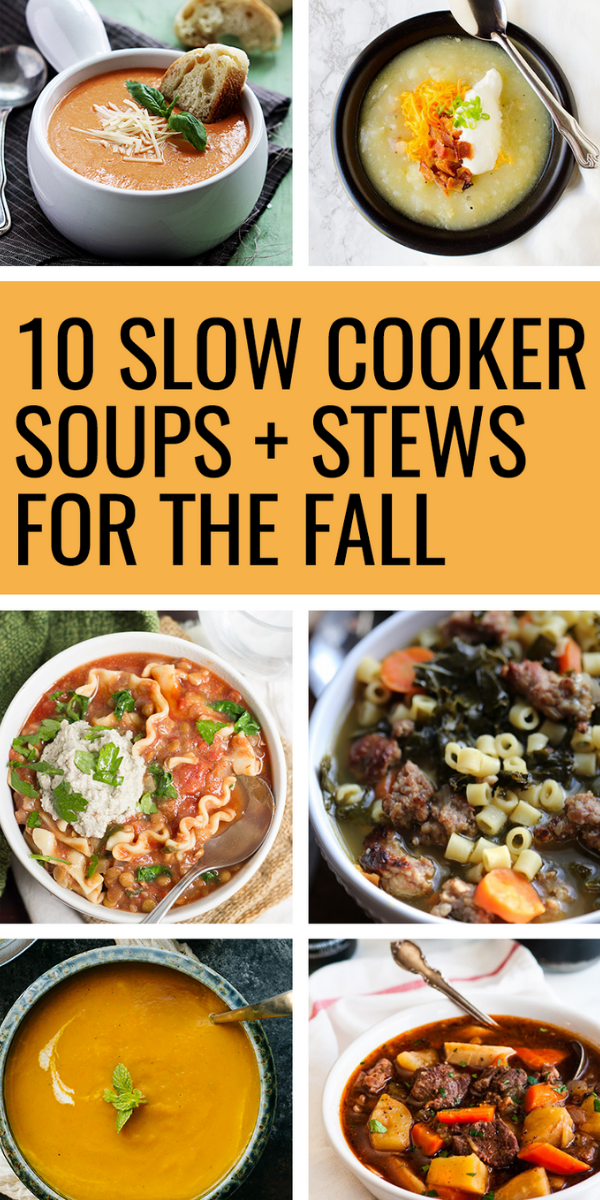 10 Fall Crockpot Slow Cooker Soup And Stew Recipes In 2020 Slow Cooker Soup Stew Recipes Recipes