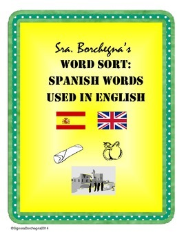 Spanish Words Used In English Word Sort First Week Or Sub Plans Word Sorts Word Sort Activities English Words