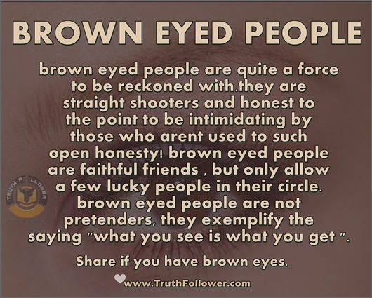 Brown Eyed People Yep Totally Me Brown Eye Quotes Brown