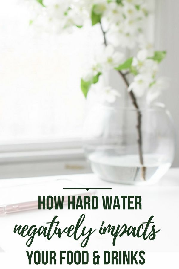 How Hard Water Negatively Impacts the Quality of Food | Fit Girl\'s ...