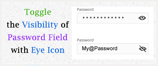 Toggle The Visibility Of Password Field With Eye Icon Web Design Jquery Icon