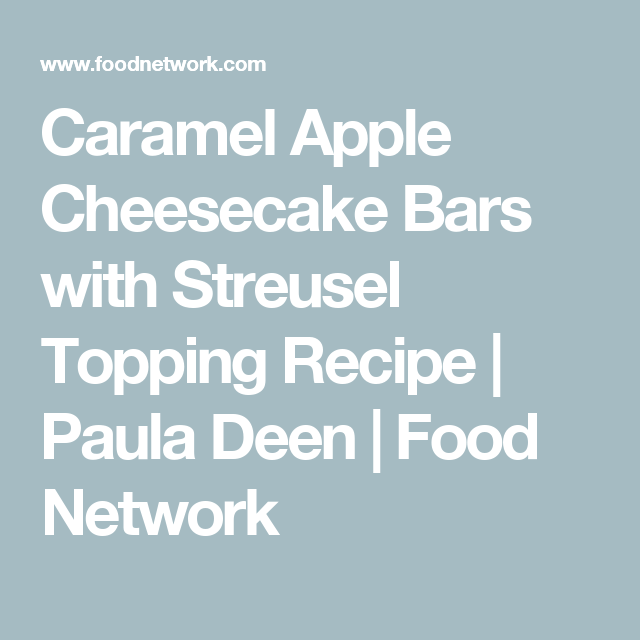 Caramel Apple Cheesecake Bars with Streusel Topping ...