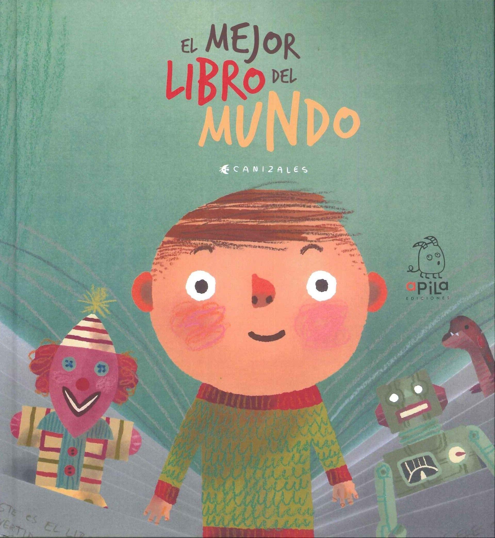 El Mejor Libro Del Mundo Canizales Los Mejores Libros Historias Para Niños Libros Para Niños