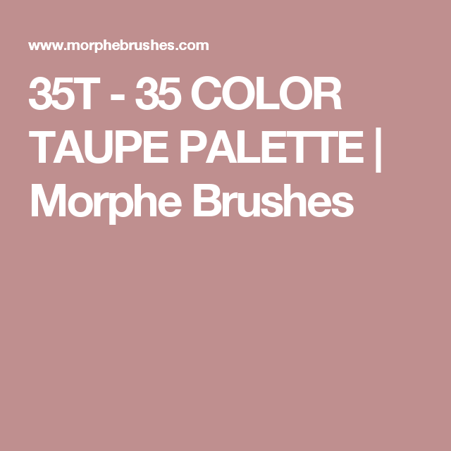 35T - 35 COLOR TAUPE PALETTE | Morphe Brushes