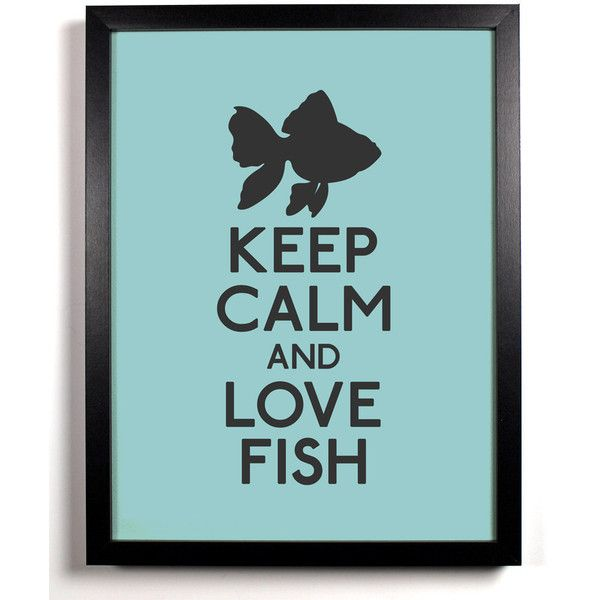 Keep Calm and Love Fish (Goldfish) 8 x 10 Print Buy 2 Get 1 FREE Keep... ($8.99) ❤ liked on Polyvore