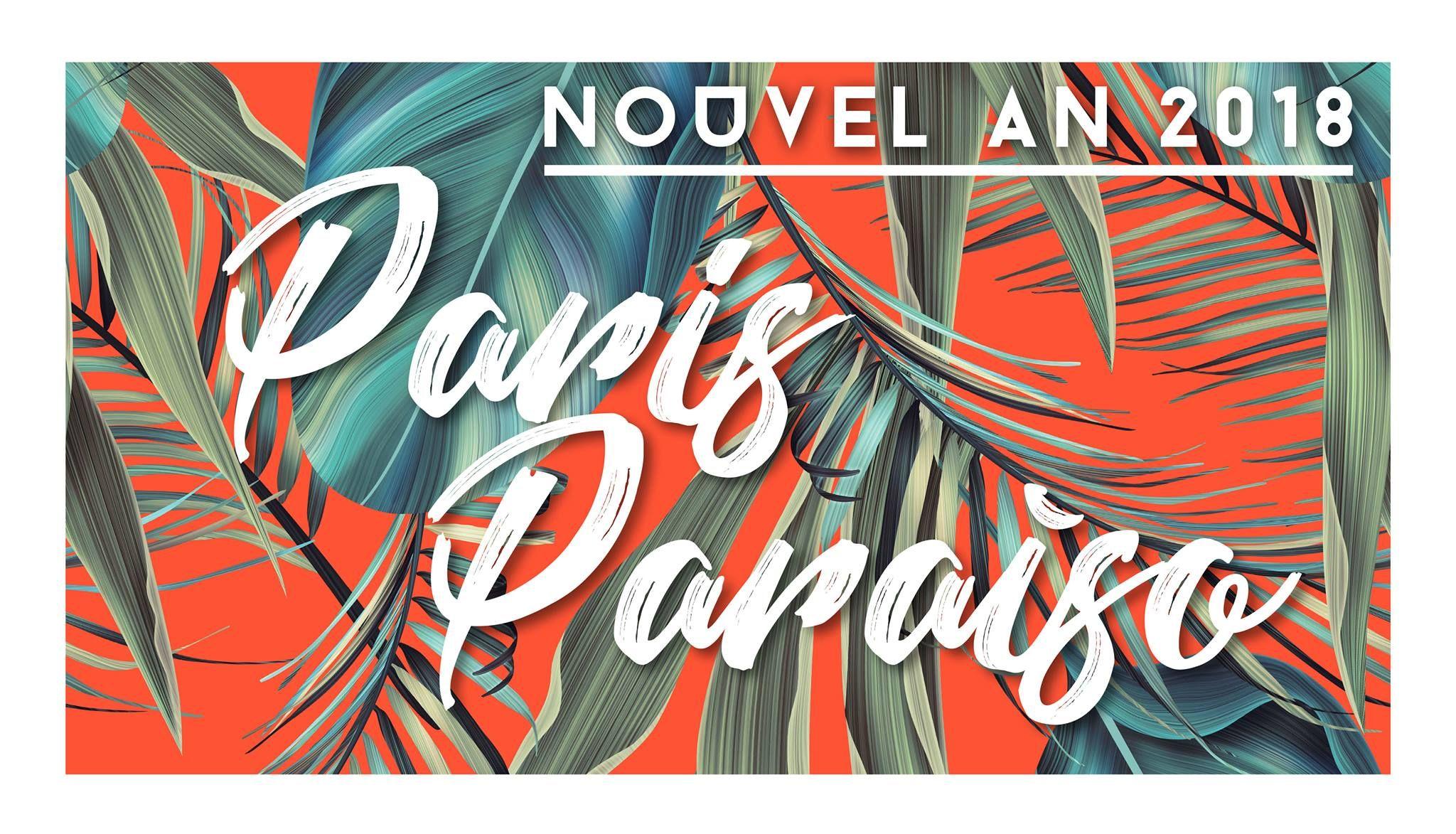 Paris Food & Drink Events: Nouvel An 2018 : Paris Paraiso December 31, 2017 @ 19:00 - January 1, 2018 @ 04:00€40 - €450