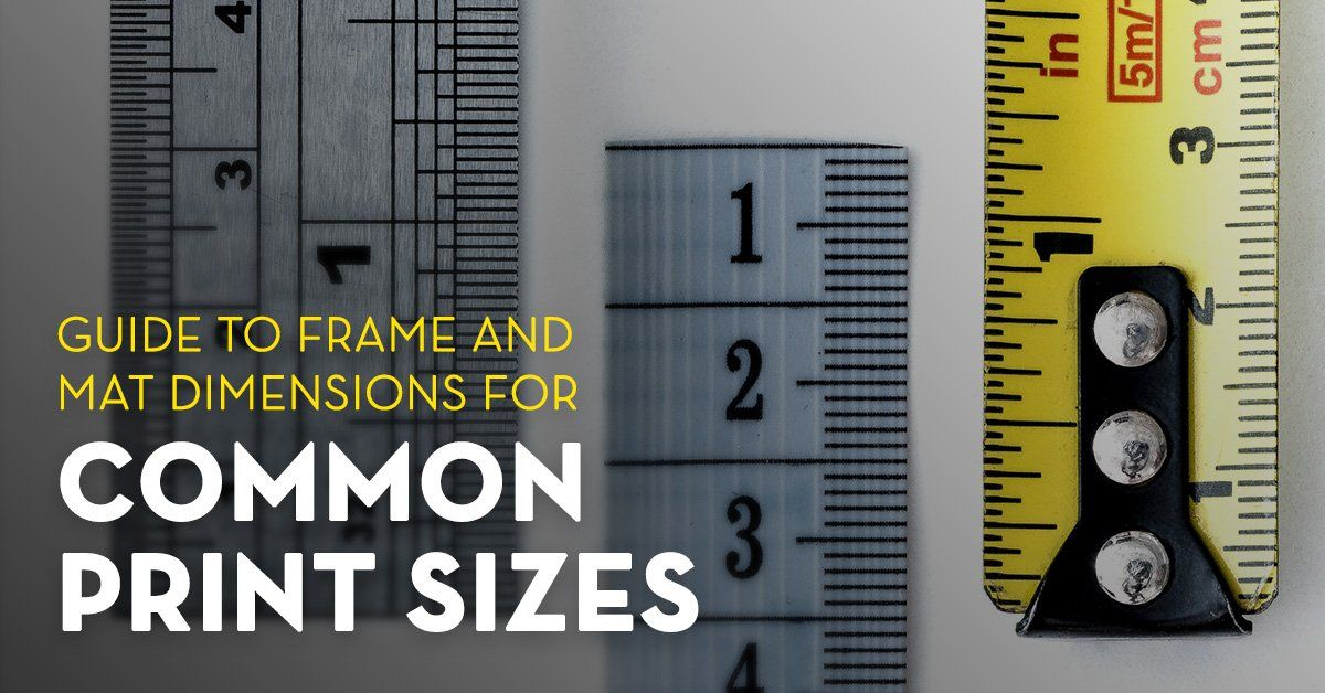 Guide to Frame and Mat Dimensions for Common Print Sizes