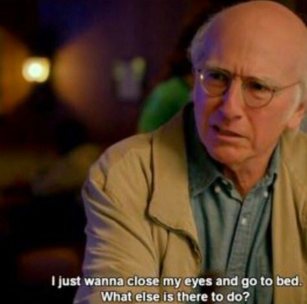 Pin By Tyler Henry On Television Movies Music And Theatre Larry David Quotes Larry David Enthusiasm Quotes