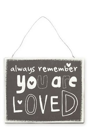 Always Remember You Are Loved Metal Sign From Next Writes