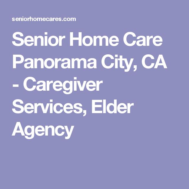 Panorama City Ca Caregiver Services Elder Agency Caregiver